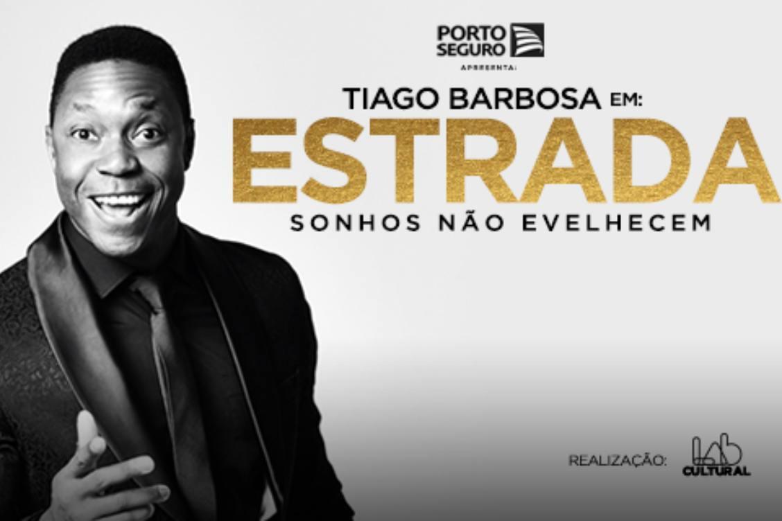 TIAGO BARBOSA EM: ESTRADA SONHOS NÃO ENVELHECEM